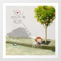 You Should Be Here Art Print