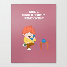 Rule 3: Build a Healthy Relationship Canvas Print