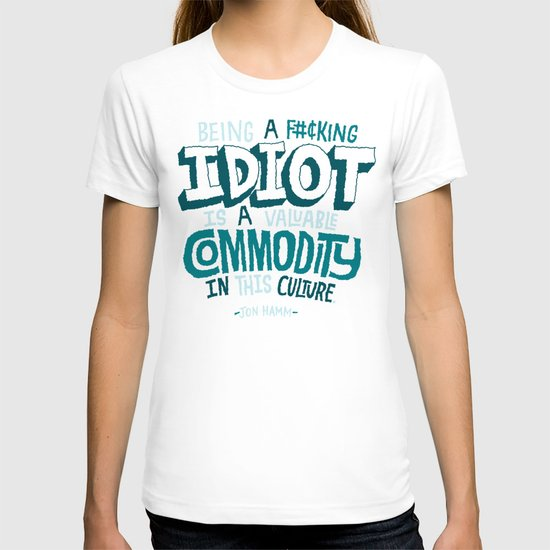 Idiot Commodity T-shirt