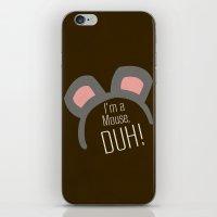 I'm a Mouse... DUH iPhone & iPod Skin