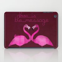 Love is the message iPad Case