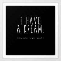 I HAVE A DREAM - heaven - black Art Print