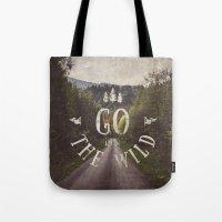 Go into the wild Tote Bag