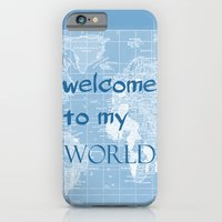 Welcome To My World iPhone 6 Slim Case
