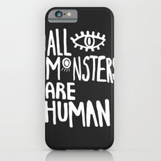 All monsters are human  Slim Case iPhone 6s