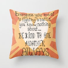 Be Kind Always Throw Pillow