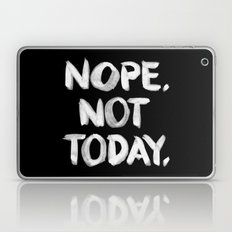NOPE. Not Today. [white lettering] Laptop & iPad Skin