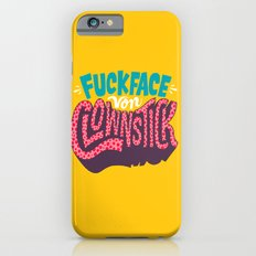 Fuckface Von Clownstick iPhone 6 Slim Case