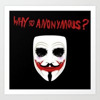 Why So Anonymous? Art Print