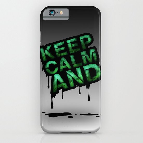 Keep Calm And.... iPhone & iPod Case