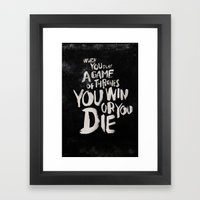 You Win Or You Die Framed Art Print