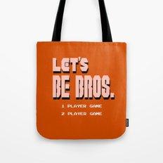 Let's be Bros Tote Bag