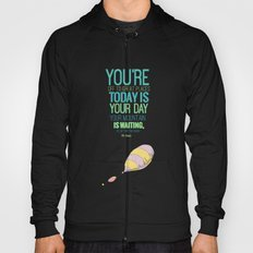YOUR MOUNTAIN IS WAITING.. DR. SEUSS, OH THE PLACES YOU'LL GO  Hoody