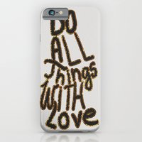 iPhone & iPod Case featuring Do All Things With Love by VisualPonderland