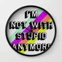 NOT WITH STUPID Wall Clock