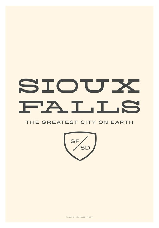 Sioux Falls is the Greatest City on Earth Art Print