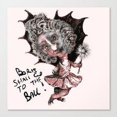 Boris Shall Go To The Ball Canvas Print