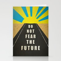 Quote: Do not fear the Future Stationery Cards