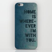Home Is With You iPhone & iPod Skin