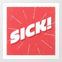 sick! Art Print