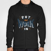 Put That Work In Hoody