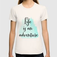 Life Is An Adventure Womens Fitted Tee Natural SMALL