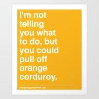Orange Corduroy  Art Print
