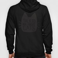 Talk to Me About Cats Hoody