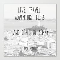 Live, travel - a quote by jack kerouac Canvas Print