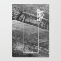 Do What Saves Your Life Canvas Print
