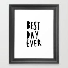 Best Day Ever - Hand lettered typography Framed Art Print