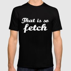 Mean Girls #3 – Fetch Mens Fitted Tee SMALL Black