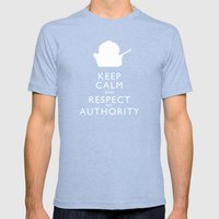 Keep Calm and Respect My Authority Mens Fitted Tee Tri-Blue SMALL