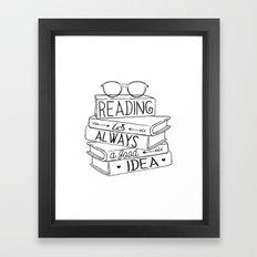 Reading Is Always A Good… Framed Art Print