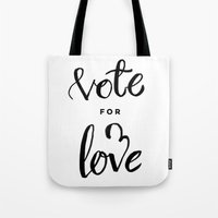 Vote for Love Tote Bag