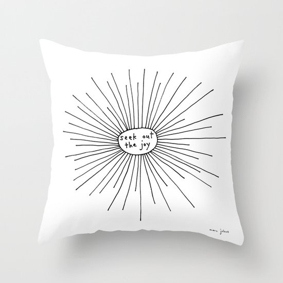seek out the joy Throw Pillow