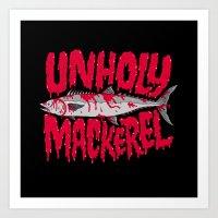 UNHOLY MACKEREL Art Print