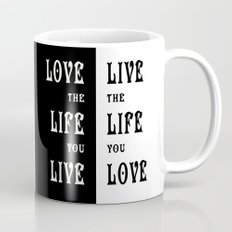 Love the Life you Live Mug