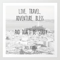 Live, travel - a quote by jack kerouac Art Print
