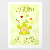 Eat Slowly, Eat Healthy.… Art Print