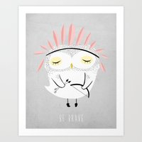 owl Art Prints featuring BE BRAVE by Kelli Murray