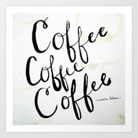 COFFEE COFFEE COFFEE Art Print