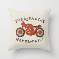 Ever Faster Never Fails : Motorcycle Throw Pillow