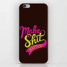 Make Shit Happen iPhone & iPod Skin