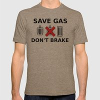 Save Gas, Don't Brake Mens Fitted Tee Tri-Coffee SMALL