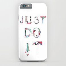 JUST DO IT  iPhone 6s Slim Case