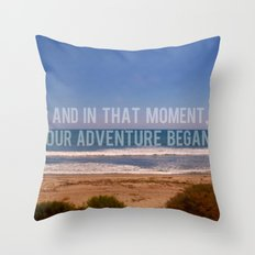 And In That Moment, Our Adventure Began Throw Pillow