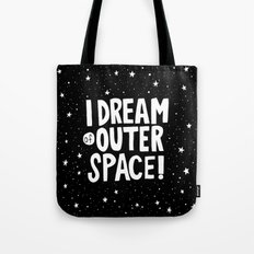 I Dream of Outer Space Tote Bag