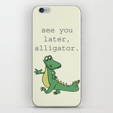 See you later, Alligator!  iPhone & iPod Skin