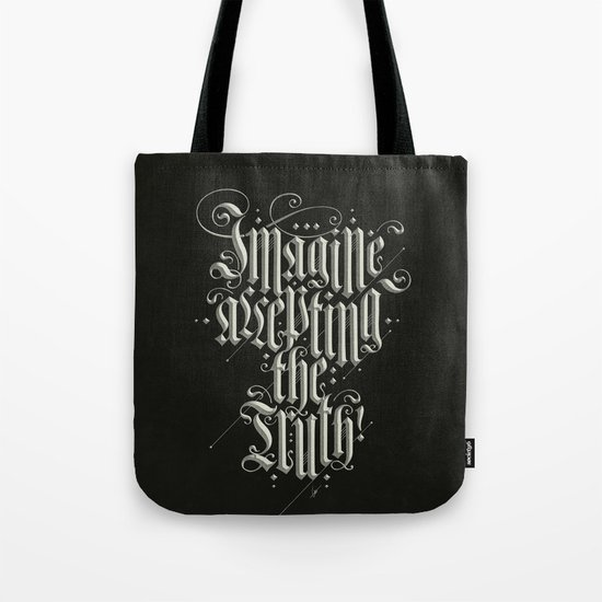 Imagine Accepting The Truth! Tote Bag